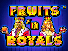 Скачать в Вулкане Fruits and Royals